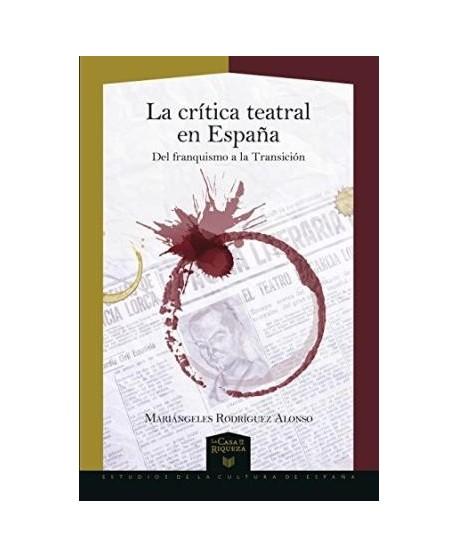 La crítica teatral en España. Del franquismo a la Transición