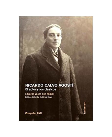 Ricardo Calvo Agostí: El actor y los clásicos