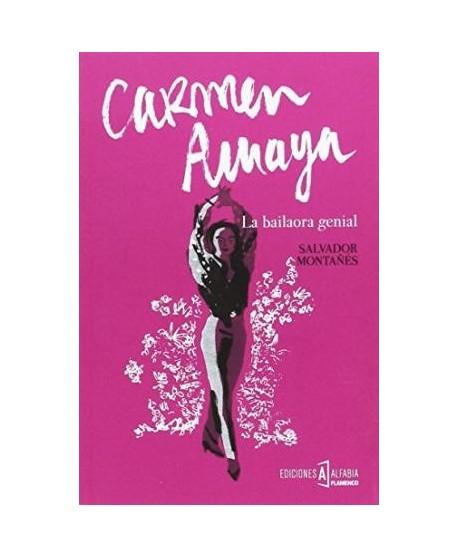 Carmen Amaya. La bailaora genial