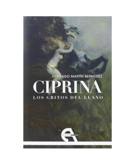 CIPRINA. Los gritos del llano