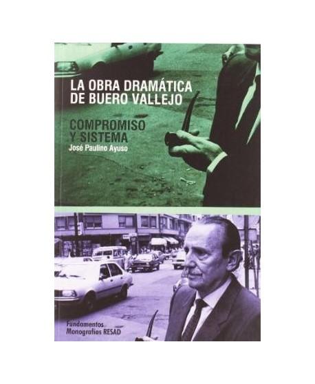 La obra dramática de Buero Vallejo: Compromiso y sistema
