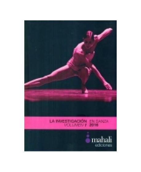 La investigación en danza 2016. Volúmenes I  y II
