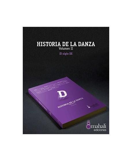Historia de la danza Vol. II. El siglo XX