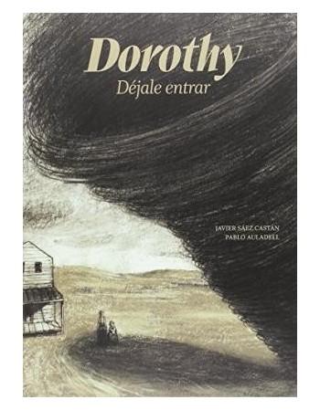 Dorothy. Déjale entrar