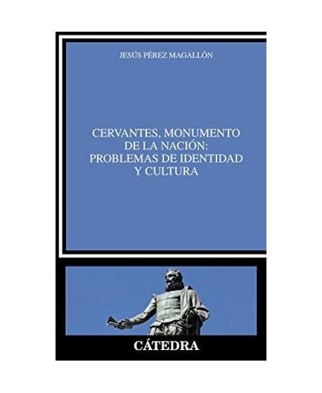 Cervantes, monumento de la nación: problemas de identidad y cultura