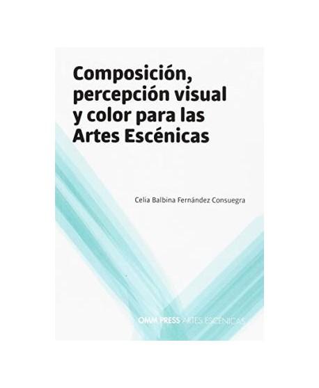 Composición, percepción visual y color para las Artes Escénicas