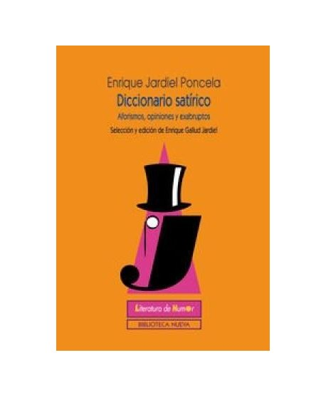 Diccionario satírico. Aforismos, opiniones, exabruptos