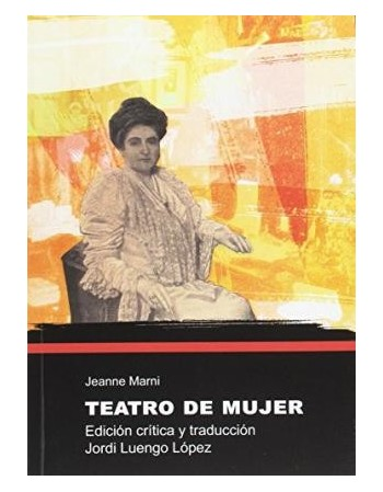 Jeanne Marni. Teatro de mujer