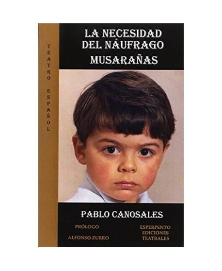 La necesidad del náufrago / Musarañas