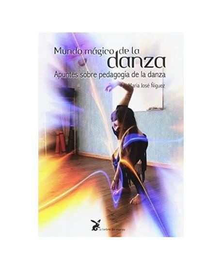 Mundo mágico de la danza (apuntes sobre pedagogía de la danza)
