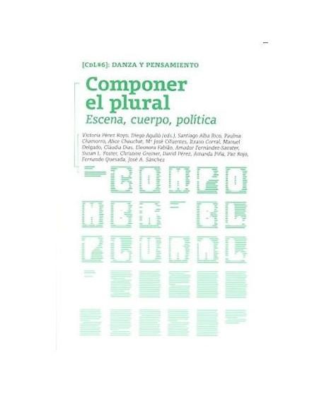 Componer el plural. Escena, cuerpo, política