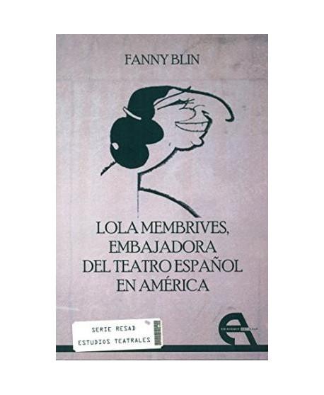 Lola Membrives. Embajadora del teatro español en América