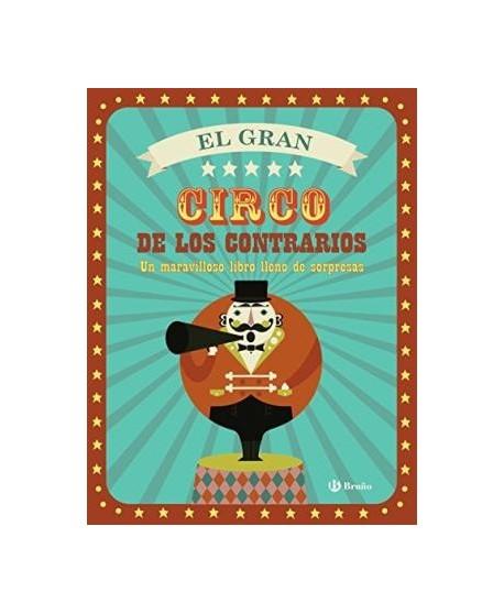 El gran circo de los contrarios.Un maravilloso libro lleno de sorpresas