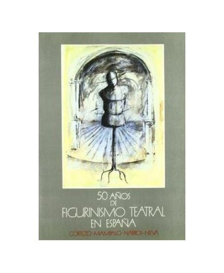 50 AÑOS DE FIGURINISMO TEATRAL EN ESPAÑA