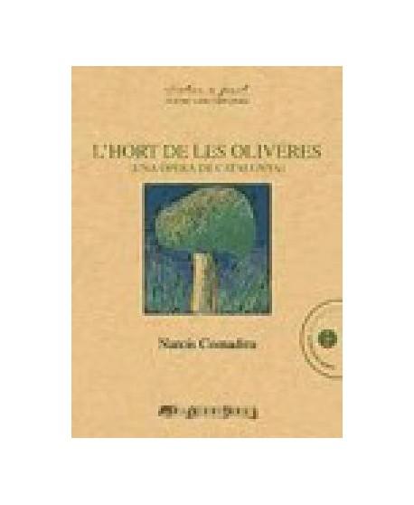 L´Hort de les oliveres (Una Òpera de Catalunya)