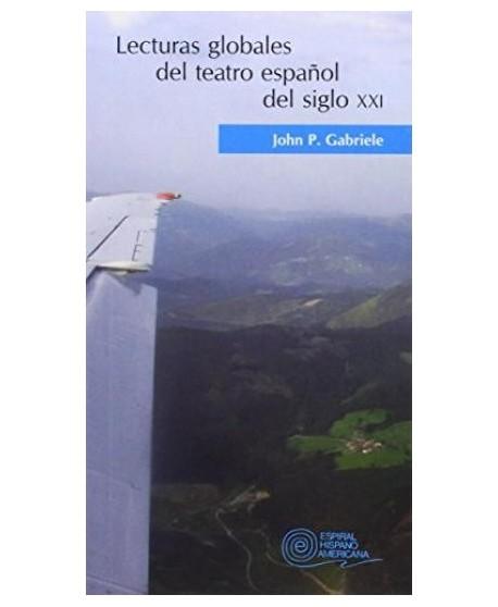 Lecturas globales del teatro español del siglo XXI