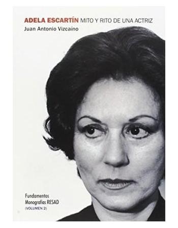 Adela Escartín. Mito y rito...