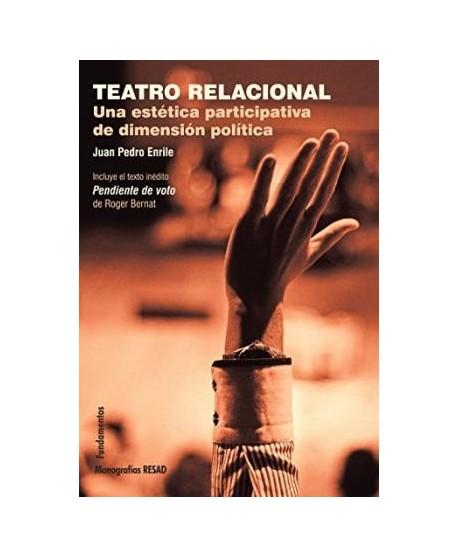 Teatro relacional. Una estética participativa de dimensión política