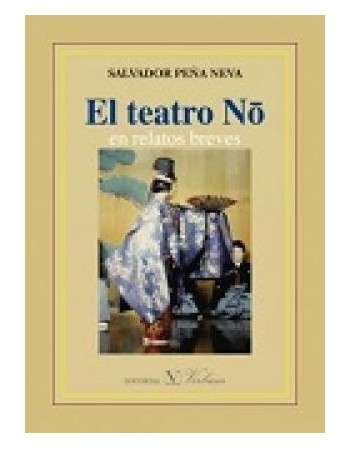 El teatro Nō en relatos breves