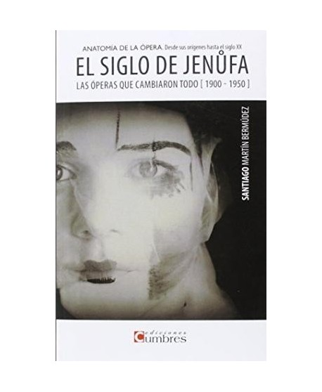 El siglo de Jenufa. Las óperas que cambiaron todo (1900-1950)