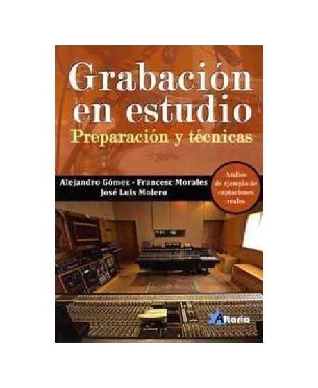 Grabación en estudio. Preparación y técnicas