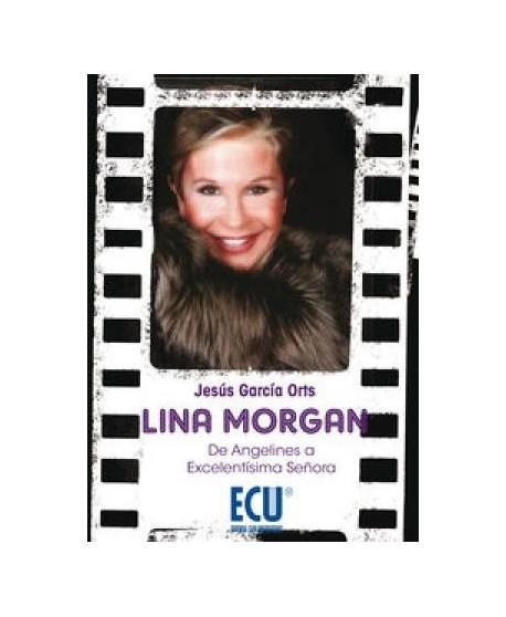 Lina Morgan. De Angelines a excelentísima señora