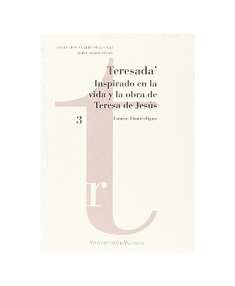 Teresada'. Inspirado en la vida y obra de Teresa de Jesús