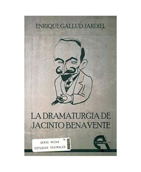 La dramaturgia de Jacinto Benavente