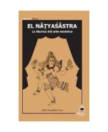 El natyasastra. La técnica del arte escénico