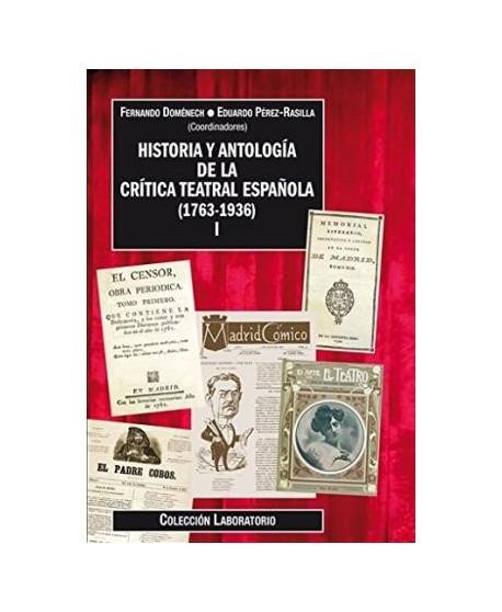 Historia y antología de la crítica teatral española  (1763-1936) I