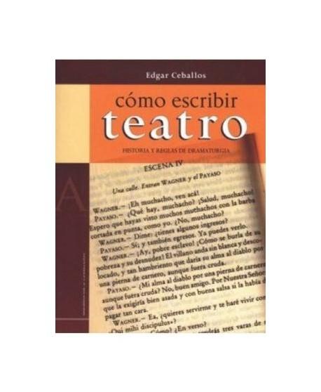 Cómo escribir teatro. Historia y reglas de dramaturgia