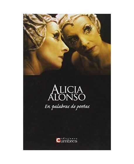 Alicia Alonso. En palabras de poetas