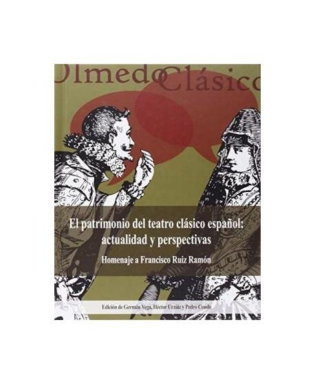 El patrimonio del teatro clásico español: actualidad y perspectiva