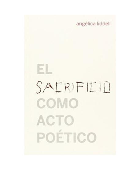 El sacrificio como acto poético. 2ª Edición ampliada