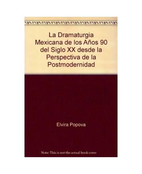 La dramaturgia mexicana de los años 90 del siglo XX desde la perspectiva de la postmodernidad