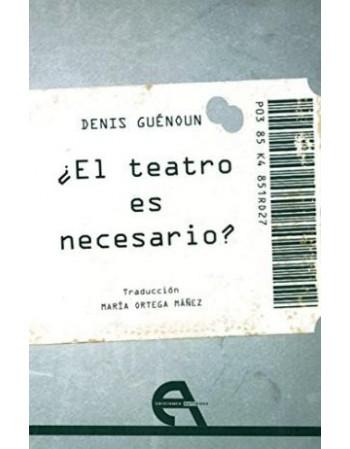 ¿El teatro es necesario?
