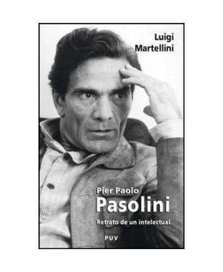 Pier Paolo Pasolini. Retrato de un intelectual