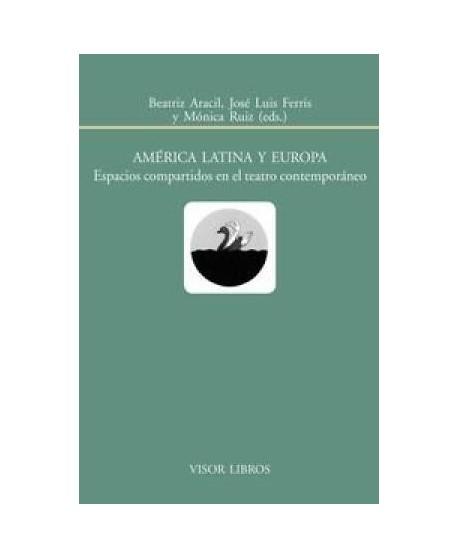 América Latina y Europa. Espacios compartidos en el teatro contemporáneo