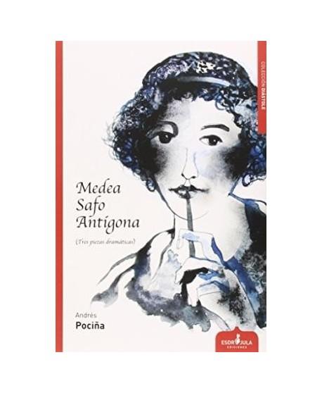 Medea, Safo, Antígona (Tres piezas dramáticas)