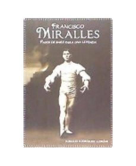 Francisco Miralles. Pasos de baile para una leyenda