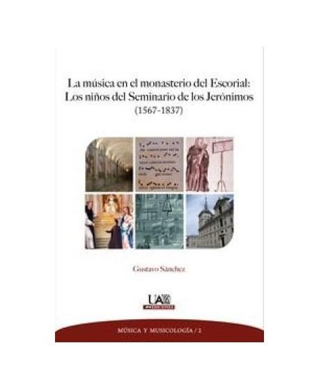 La música en el monasterio del Escorial: Los niños del Seminario de los Jerónimos (1567-1837)