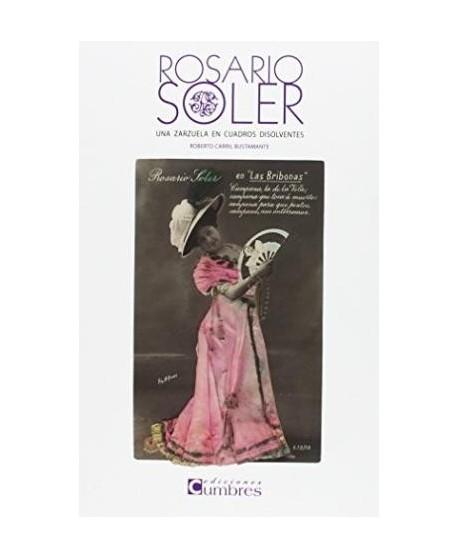 Rosario Soler. Una zarzuela en cuadros disolventes