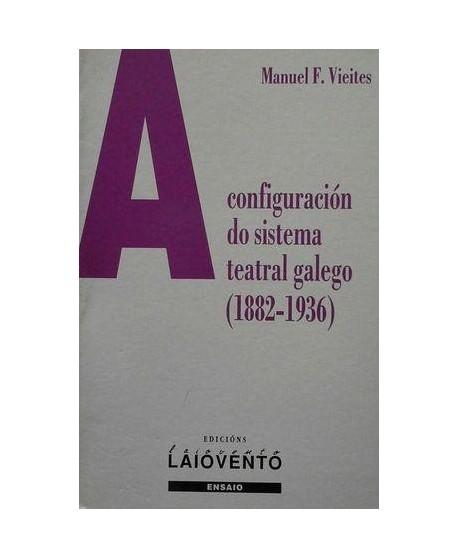 A configuración do sistema teatral galego (!882-1936)