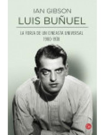 Luis Buñuel. La forja de un...