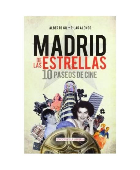 Madrid de las estrellas. 10 paseos de cine