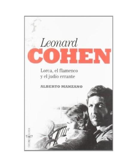 Leonard Cohen. Lorca, el flamenco y el judío errante
