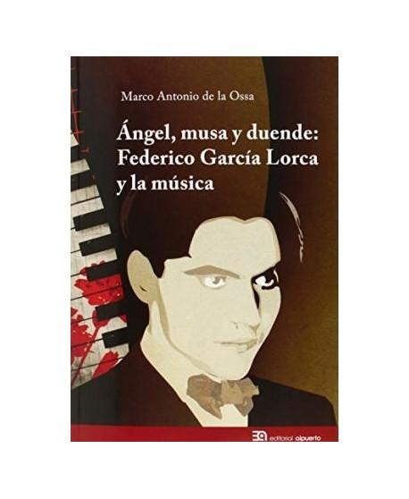 Ángel, musa y duende: Federico García Lorca y la música