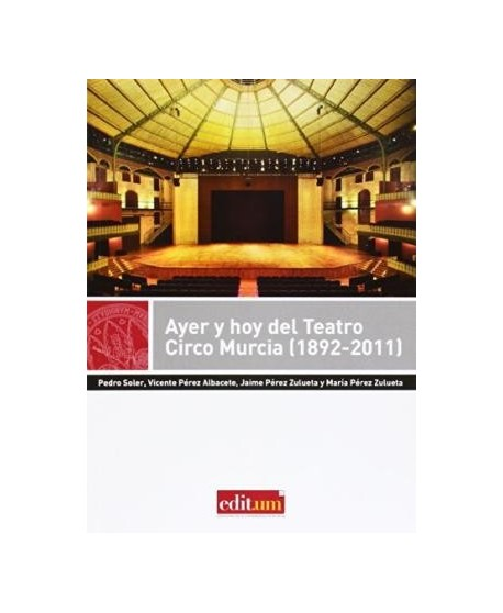 Ayer y hoy del Teatro Circo Murcia (1982-2011)