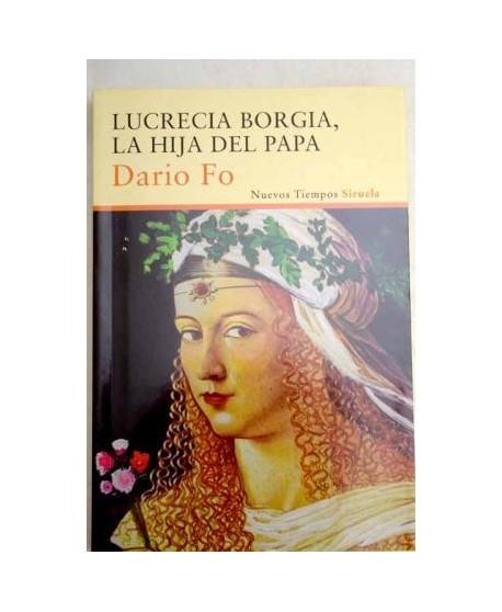 Lucrecia Borgia. La hija del Papa.