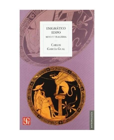 Enigmático Edipo. Mito y tragedia